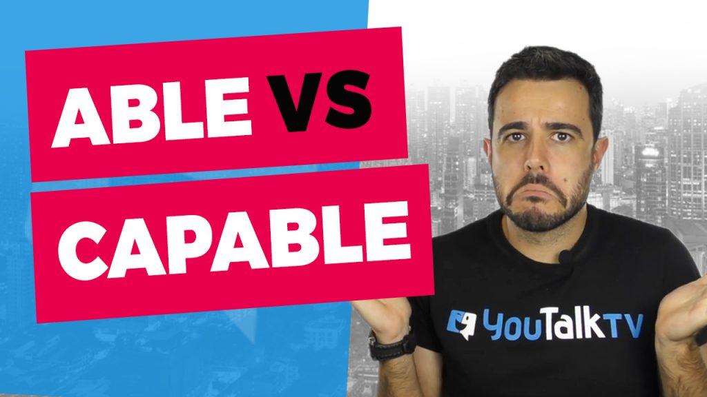 Able vs Capable ¿Las sabes utilizar?: Portada del vídeo del canal de YouTube