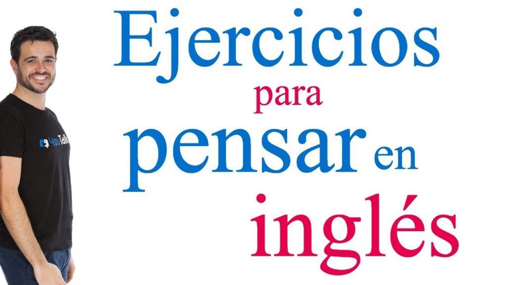 pensar en inglés / hablar inglés con agilidad
